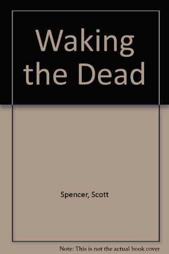 Waking the Dead: Spencer, Scott