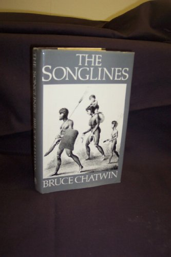9780224024525: The Songlines