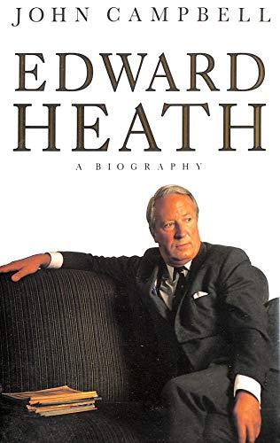 9780224024822: Edward Heath: A Biography