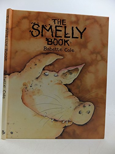 9780224024860: The Smelly Book