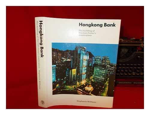 9780224024907: Hongkong Bank: The Building of Norman Foster's Masterpiece