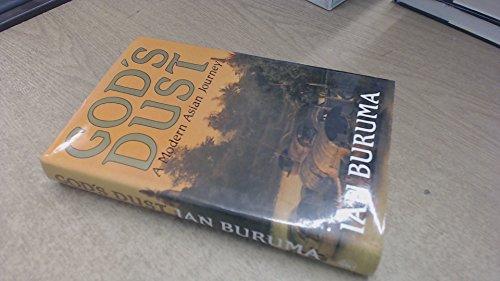 9780224024938: God's Dust: Modern Asian Journey