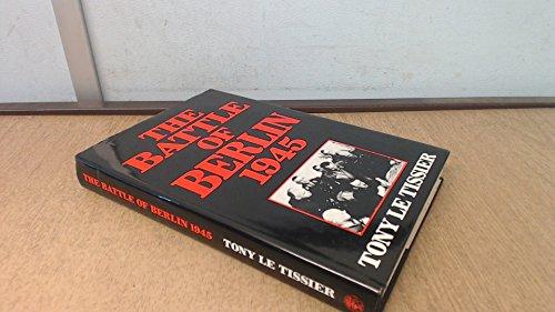 The Battle of Berlin, 1945: Le Tissier, Tony