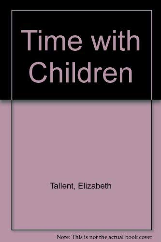 9780224025492: Time with Children