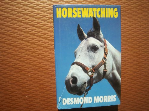 9780224025959: Horsewatching