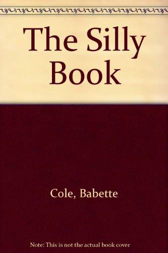 The Silly Book (9780224026161) by Babette-cole