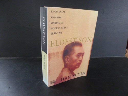 9780224026239: Eldest Son: Zhou Enlai and the Making of Modern China, 1898-1976