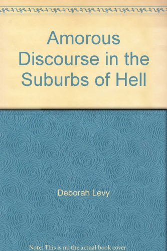 9780224026536: Amorous Discourse in the Suburbs of Hell