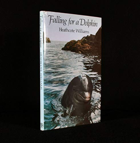 Falling for a Dolphin.: Heathcote Williams.