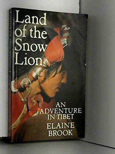 Land of the Snow Lion: An Adventure: Elaine Brook