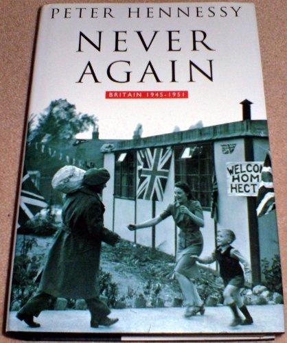9780224027687: Never Again: Britain, 1945-51