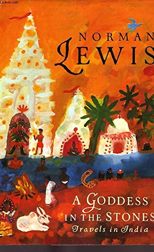 9780224027779: A Goddess in the Stones Travels in India
