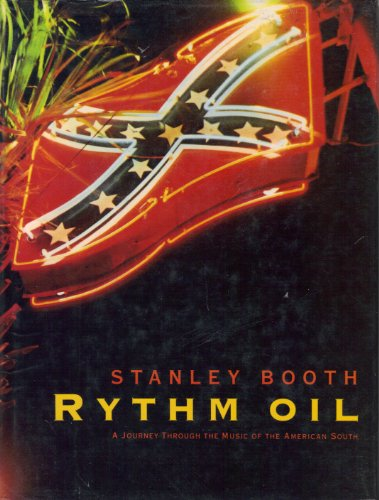 Rythm Oil, A Journey Through The Music Of The American South: Booth, Stanley