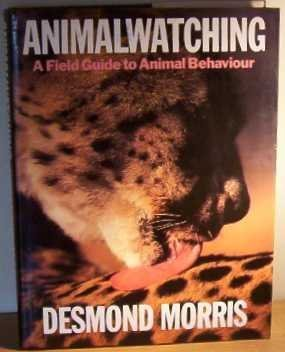 9780224027946: ANIMAL WATCHING: A FIELD GUIDE TO ANIMAL BEHAVIOUR