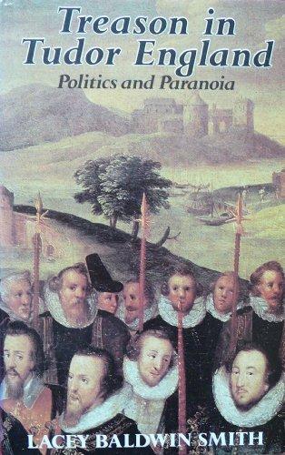 9780224028059: Treason in Tudor England: Politics and Paranoia