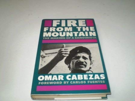 9780224028141: Fire from the Mountain: Making of a Sandinista