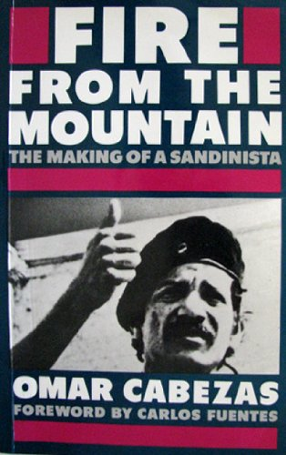 9780224028387: Fire from the Mountain: Making of a Sandinista