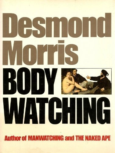 9780224028448: Bodywatching: A Field Guide to the Human Species