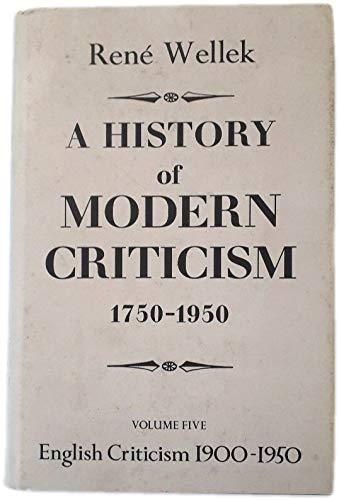 History of Modern Criticism, 1750-1950: English Criticism,: Rene Wellek