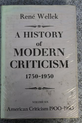 9780224028608: History of Modern Criticism, 1750-1950: American Criticism, 1900-50 v. 6