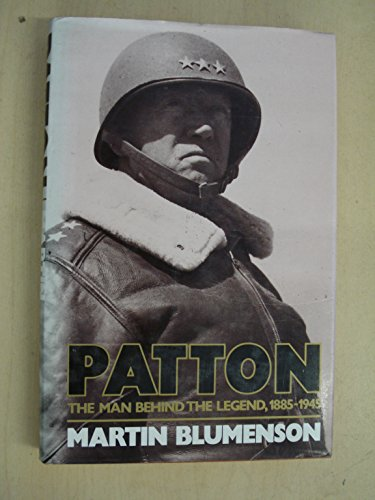 'PATTON: THE MAN BEHIND THE LEGEND, 1885-1945' (0224028650) by Martin. Blumenson