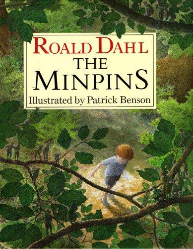 The Minpins: Dahl, Roald, Illustrated by Benson, Patrick