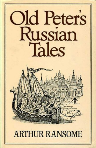Old Peter's Russian Tales: Ransome, Arthur