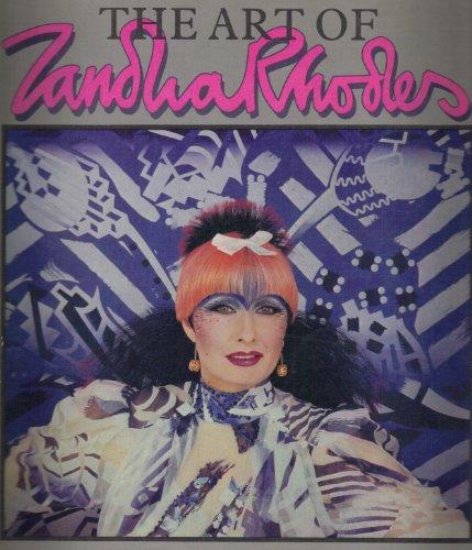 Art of Zandra Rhodes: Rhodes, Zandra; Knight, Anne