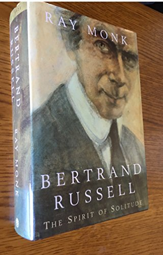 9780224030267: Bertrand Russell: 1872-1920 The Spirit of Solitude v. 1