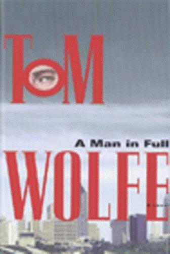 A man in full. A novel. -: Wolfe, Tom