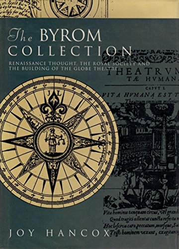 9780224030465: The Byrom Collection: Renaissance Thought, the Royal Society and the Building of the Globe Theatre