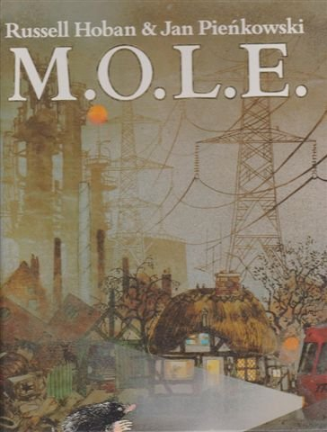 9780224030618: M.O.L.E. (Much Overworked Little Earthmover)