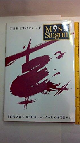 "9780224030649: The Story of ""Miss Saigon"""