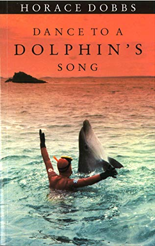 9780224030762: Dance To A Dolphin's Song: The Story of a Quest for the Magic Healing Power of the Dolphin