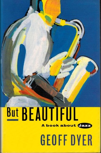 9780224030960: But Beautiful A Book About Jazz