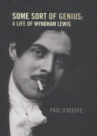 9780224031028: Some Sort of Genius: A Life of Wyndham Lewis
