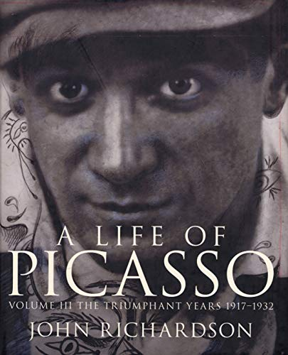 9780224031219: A LIFE OF PICASSO. THE TRIUMPHANT YEARS 1917 - 1932