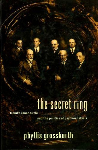 9780224032278: The Secret Ring: Freud's Inner Circle and the Politics of Psychoanalysis