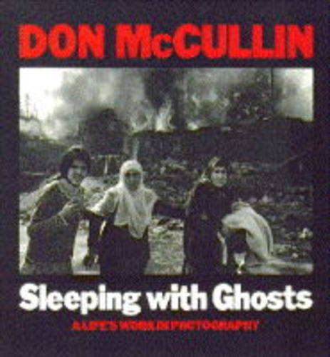9780224032414: Sleeping with Ghosts : A Life's Work in Photography
