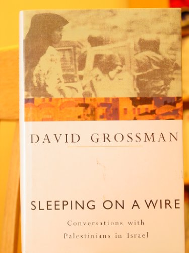 9780224032926: Sleeping on a Wire: Conversations with Palestinians in Israel