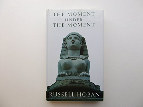 9780224033145: The Moment Under the Moment