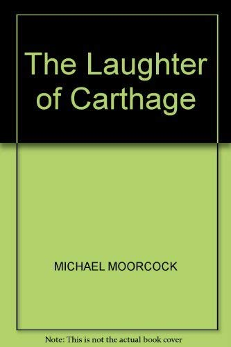 9780224035323: The Laughter of Carthage