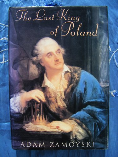 9780224035484: The Last King of Poland
