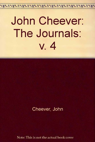 9780224035569: John Cheever: The Journals: v. 4