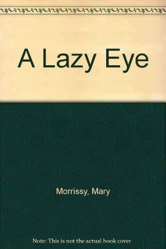 9780224036177: A Lazy Eye