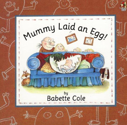 9780224036450: Mummy Laid An Egg!