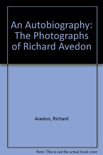 9780224036559: An Autobiography: The Photographs of Richard Avedon