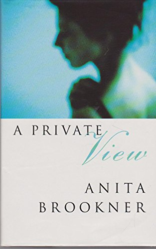 A PRIVATE VIEW: Brookner, Anita