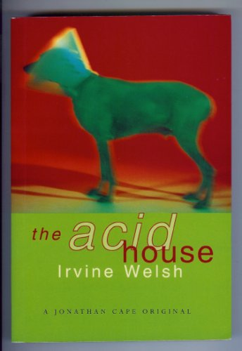 9780224036856: The Acid House (Jonathan Cape originals)