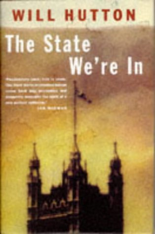 9780224036887: The State We're in: Why Britain is in Crisis and How to Overcome it